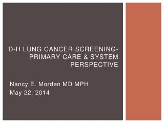 D-H Lung Cancer Screening- primary care & system perspective