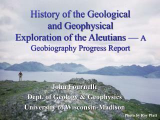 John Fournelle Dept. of Geology & Geophysics University of Wisconsin-Madison