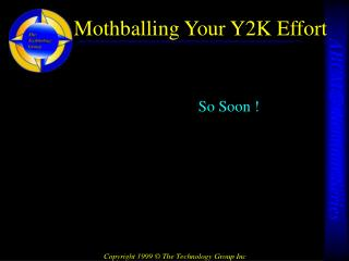 Mothballing Your Y2K Effort