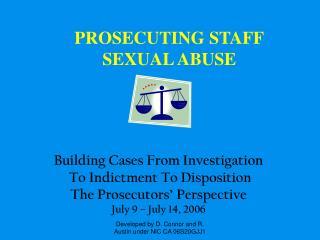PROSECUTING STAFF SEXUAL ABUSE