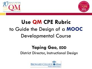 Use  QM  CPE Rubric to Guide the Design of a  MOOC Developmental Course