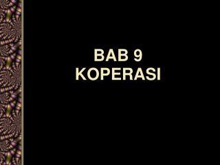 BAB 9 KOPERASI