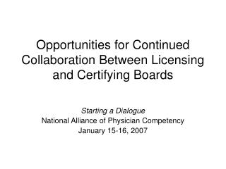 Opportunities for Continued Collaboration Between Licensing and Certifying Boards