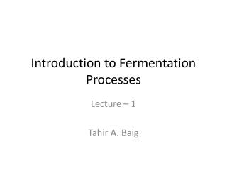 Introduction to Fermentation Processes