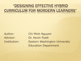 """DESIGNING EFFECTIVE HYBRID CURRICULUM FOR MORDERN LEARNERS"""