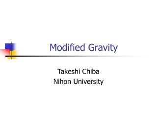 Modified Gravity
