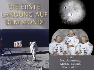 Die Erste Landung auf dem Mond!