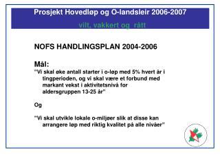 Prosjekt Hovedløp og O-landsleir 2006-2007   vilt, vakkert og  rått