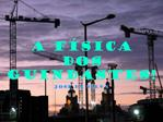 A F SICA  DOS GUINDASTES Jos  da Silva