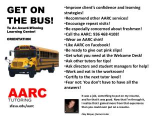 GET ON THE BUS! To An Award-Winning Learning Center! ORIENTATION