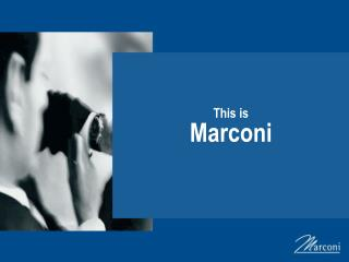 This is Marconi