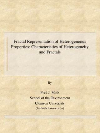 Fractal Representation of Heterogeneous Properties: Characteristics of Heterogeneity and Fractals