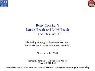 Betty Crocker's Lunch Break and Mini Break …you Deserve it!
