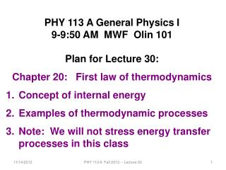 PHY 113 A General Physics I 9-9:50 AM  MWF  Olin 101 Plan for Lecture 30: