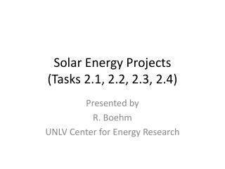 Solar Energy Projects  (Tasks 2.1, 2.2, 2.3, 2.4)
