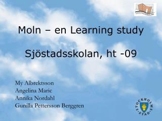 Moln – en Learning study Sjöstadsskolan, ht -09