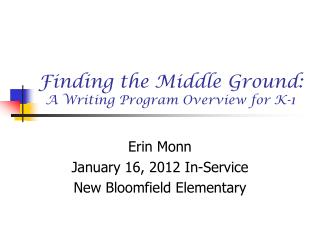 Finding the Middle Ground:  A Writing Program Overview for K-1