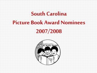 South Carolina  Picture Book Award Nominees 2007/2008