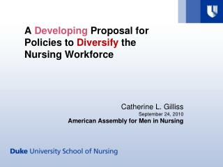 A  Developing  Proposal for Policies to  Diversify  the Nursing Workforce