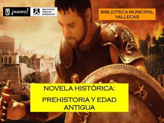 Novela Histórica: Prehistoria y Edad Antigua