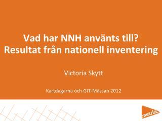 Vad har NNH använts till?   Resultat från nationell inventering