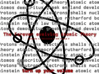 theory atomic  democritus rutherford bohr e instein  newton law theory atomic atom