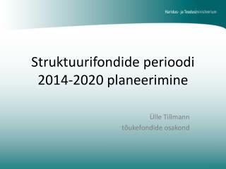 Struktuurifondide perioodi 2014-2020 planeerimine