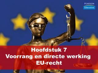 Hoofdstuk 7 Voorrang en directe werking  EU-recht