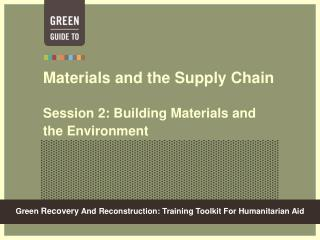Materials and the Supply Chain Session 2: Building Materials and the Environment