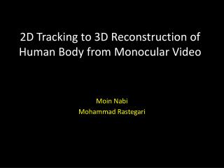 2D Tracking to 3D Reconstruction of Human Body from Monocular Video