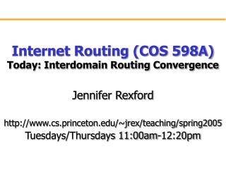 Internet Routing COS 598A Today: Interdomain Routing Convergence