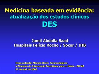 Medicina baseada em evidência: atualização dos estudos clínicos DES