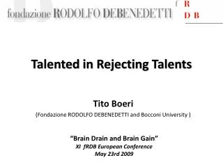 Talented  in  Rejecting Talents