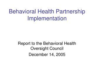 Behavioral Health Partnership Implementation