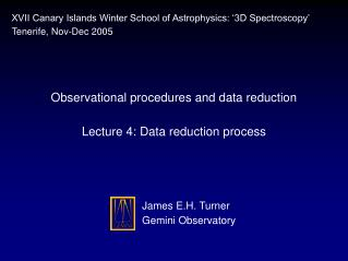 Observational procedures and data reduction Lecture 4: Data reduction process