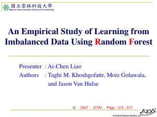 An Empirical Study of Learning from Imbalanced Data Using  R andom  F orest