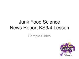 Junk Food Science News Report KS3/4 Lesson