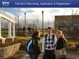 Fall 2013 Recruiting, Application & Registration