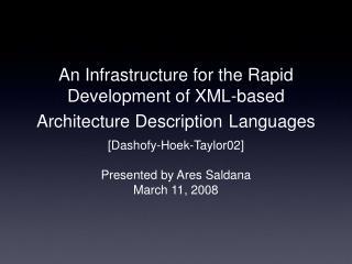 An Infrastructure for the Rapid Development of XML-based Architecture Description Languages