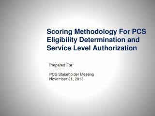 Scoring Methodology For PCS Eligibility Determination and Service Level Authorization