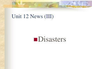 Unit 12 News (III)