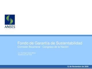 Fondo de Garant�a de Sustentabilidad Comisi�n Bicameral - Congreso de la Naci�n