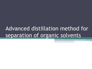 Need for Azeotropic Distillation Method