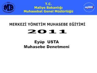 T.C. Maliye Bakanlığı                             Muhasebat Genel Müdürlüğü