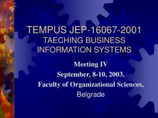 TEMPUS JEP-16067-2001 TAECHING BUSINESS INFORMATION SYSTEMS