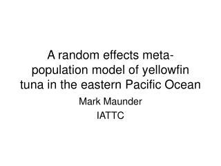 A random effects meta-population model of yellowfin tuna in the eastern Pacific Ocean