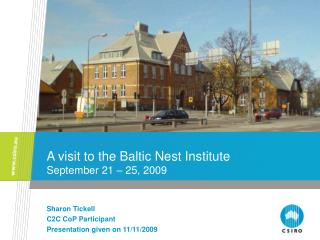 A visit to the Baltic Nest Institute September 21 � 25, 2009