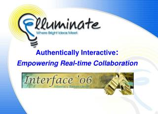 Authentically Interactive : Empowering Real-time Collaboration