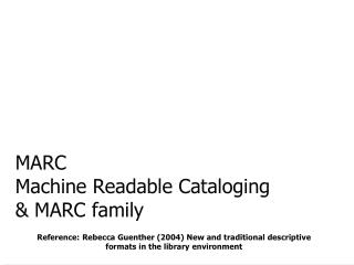 MARC Machine Readable Cataloging & MARC family