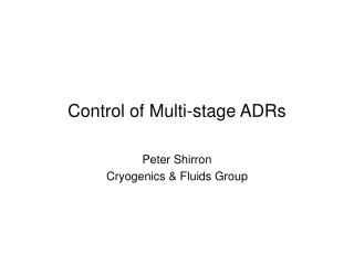 Control of Multi-stage ADRs